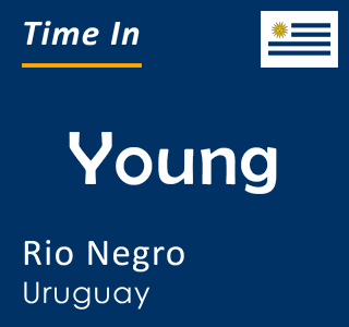 Current time in Young, Rio Negro, Uruguay