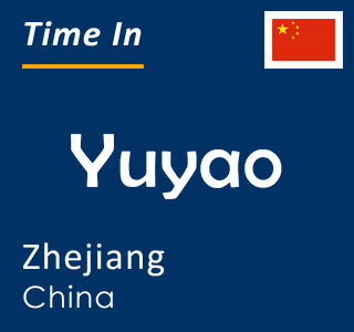 Current time in Yuyao, Zhejiang, China