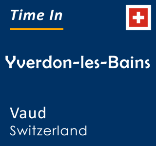 Current time in Yverdon-les-Bains, Vaud, Switzerland