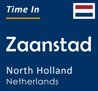 Current time in Zaanstad, North Holland, Netherlands
