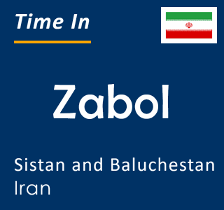Current time in Zabol, Sistan and Baluchestan, Iran