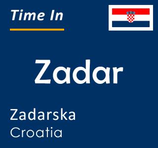 Current time in Zadar, Zadarska, Croatia