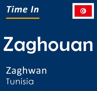 Current time in Zaghouan, Zaghwan, Tunisia