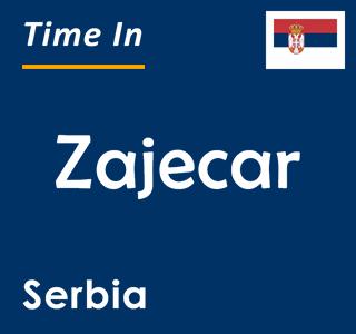 Current time in Zajecar, Serbia