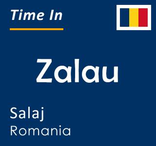 Current time in Zalau, Salaj, Romania