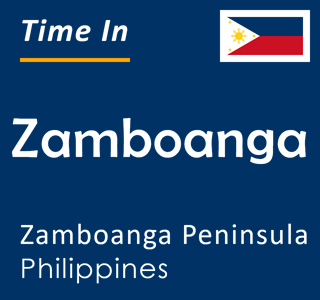 Current time in Zamboanga, Zamboanga Peninsula, Philippines