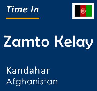 Current time in Zamto Kelay, Kandahar, Afghanistan