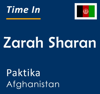 Current time in Zarah Sharan, Paktika, Afghanistan