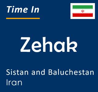 Current time in Zehak, Sistan and Baluchestan, Iran