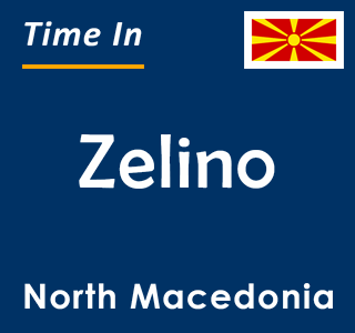 Current time in Zelino, North Macedonia