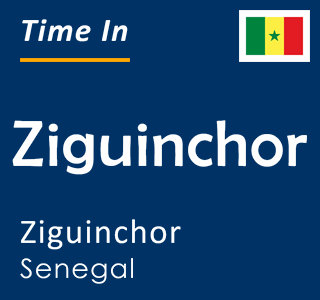 Current time in Ziguinchor, Ziguinchor, Senegal