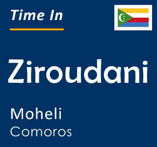 Current time in Ziroudani, Moheli, Comoros