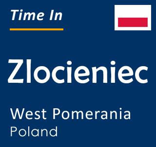 Current time in Zlocieniec, West Pomerania, Poland