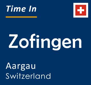Current time in Zofingen, Aargau, Switzerland