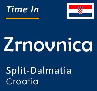 Current time in Zrnovnica, Split-Dalmatia, Croatia