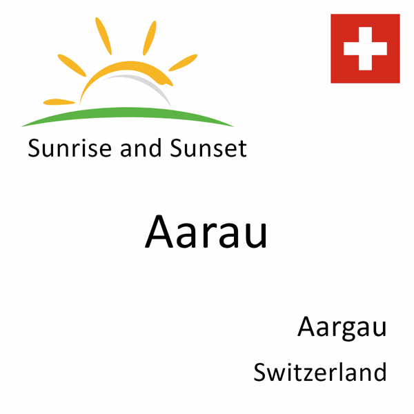 Sunrise and sunset times for Aarau, Aargau, Switzerland