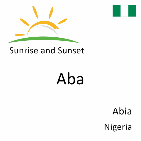 Sunrise and sunset times for Aba, Abia, Nigeria