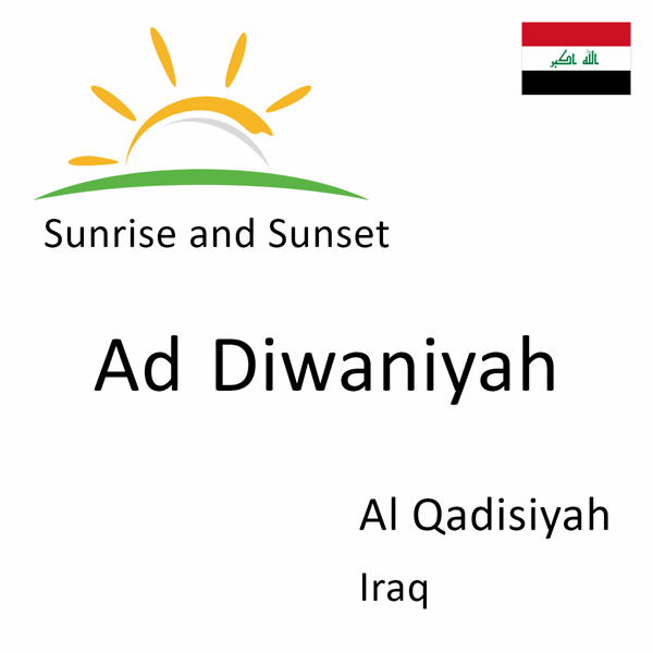 Sunrise and sunset times for Ad Diwaniyah, Al Qadisiyah, Iraq