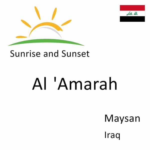 Sunrise and sunset times for Al 'Amarah, Maysan, Iraq