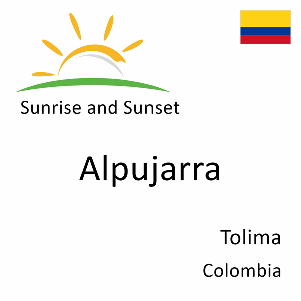 Sunrise and sunset times for Alpujarra, Tolima, Colombia