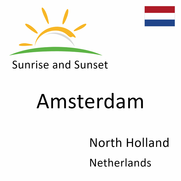 Sunrise and sunset times for Amsterdam, North Holland, Netherlands