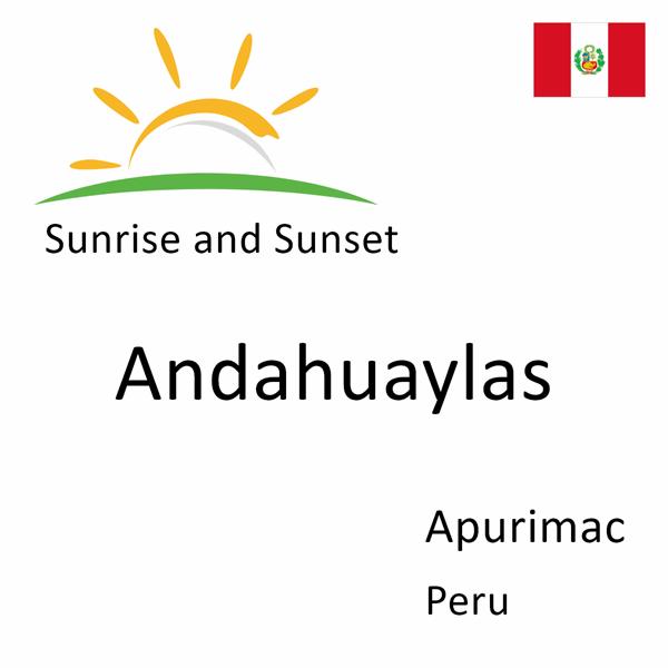 Sunrise and sunset times for Andahuaylas, Apurimac, Peru