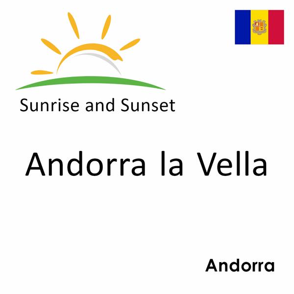 Sunrise and sunset times for Andorra la Vella, Andorra