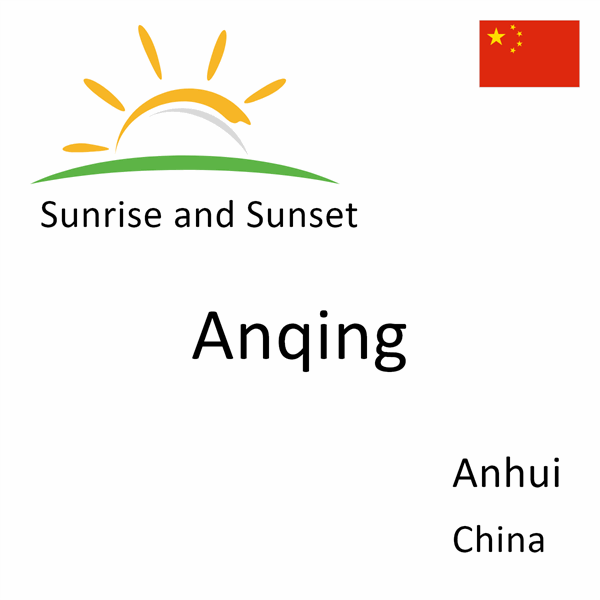 Sunrise and sunset times for Anqing, Anhui, China