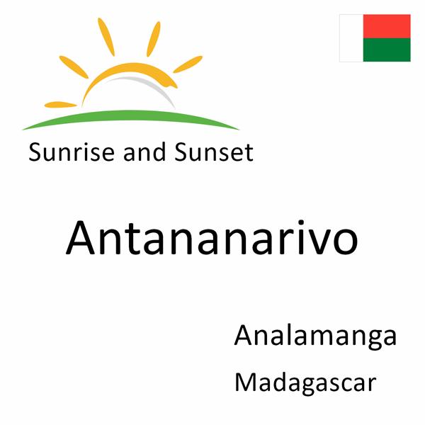 Sunrise and sunset times for Antananarivo, Analamanga, Madagascar