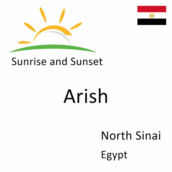 Sunrise and sunset times for Arish, North Sinai, Egypt