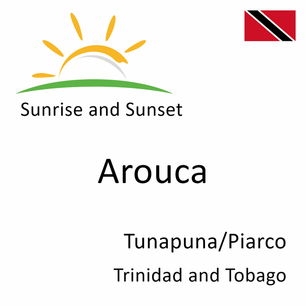 Sunrise and sunset times for Arouca, Tunapuna/Piarco, Trinidad and Tobago
