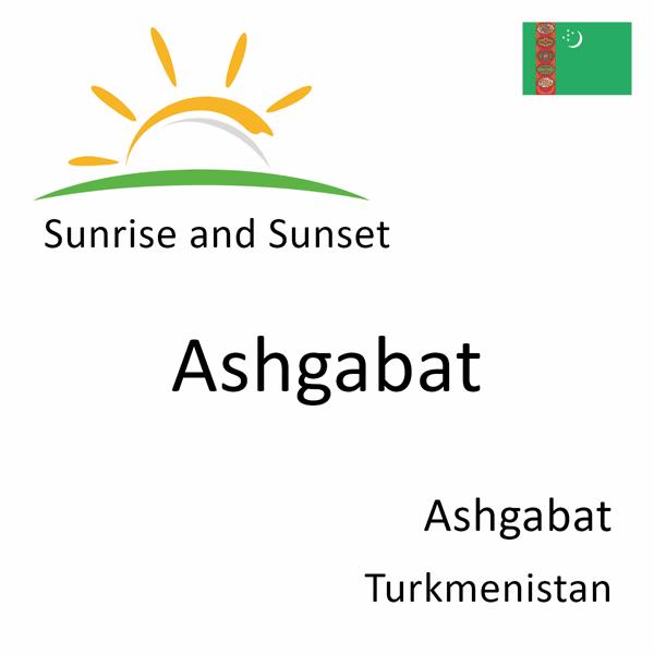 Sunrise and sunset times for Ashgabat, Ashgabat, Turkmenistan