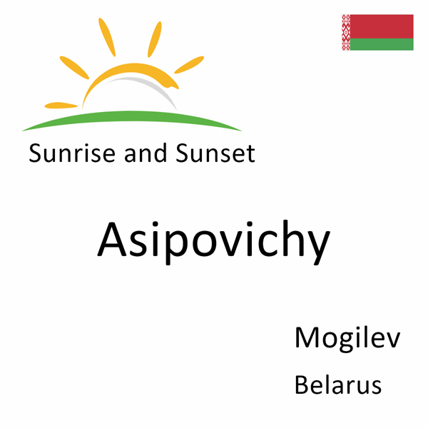 Sunrise and sunset times for Asipovichy, Mogilev, Belarus