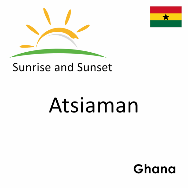 Sunrise and sunset times for Atsiaman, Ghana