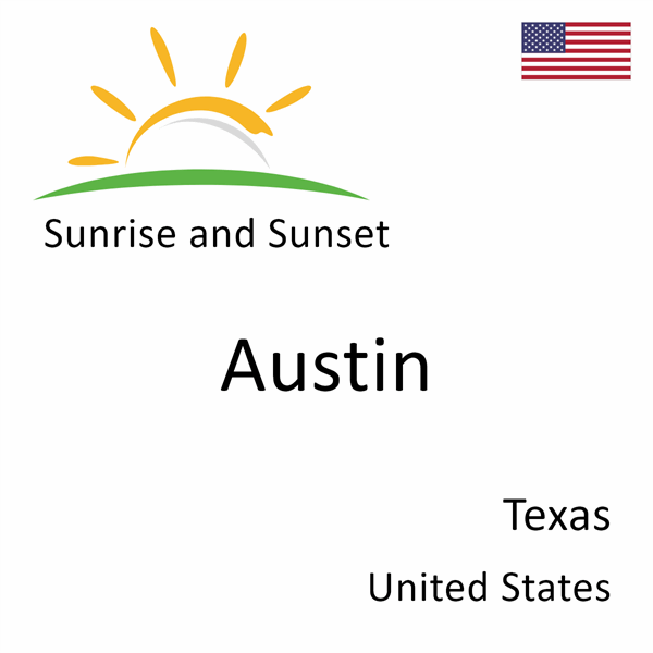 Sunrise and sunset times for Austin, Texas, United States