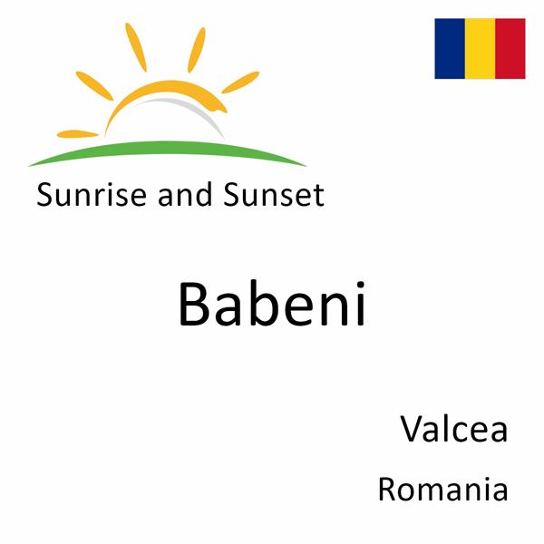 Sunrise and sunset times for Babeni, Valcea, Romania