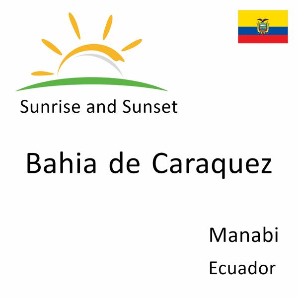 Sunrise and sunset times for Bahia de Caraquez, Manabi, Ecuador