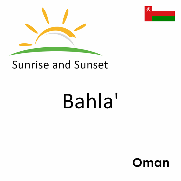 Sunrise and sunset times for Bahla', Oman