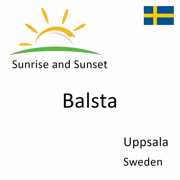 Sunrise and sunset times for Balsta, Uppsala, Sweden