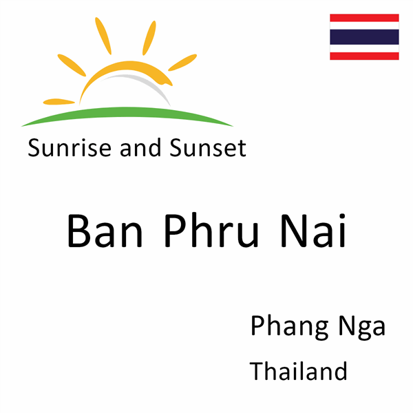 Sunrise and sunset times for Ban Phru Nai, Phang Nga, Thailand