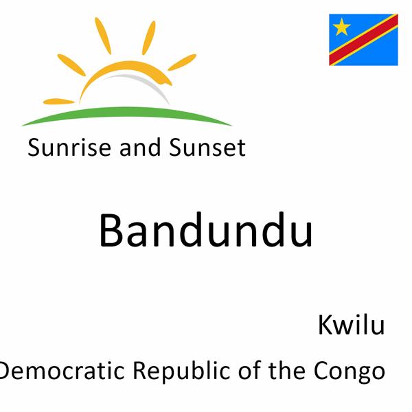 Sunrise and sunset times for Bandundu, Kwilu, Democratic Republic of the Congo