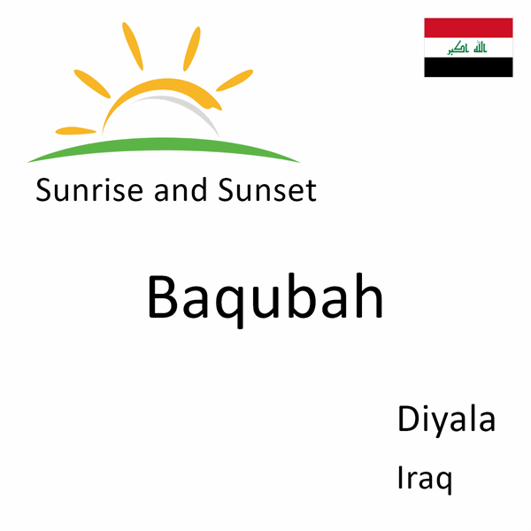 Sunrise and sunset times for Baqubah, Diyala, Iraq