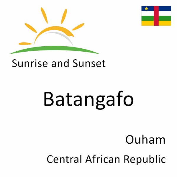 Sunrise and sunset times for Batangafo, Ouham, Central African Republic