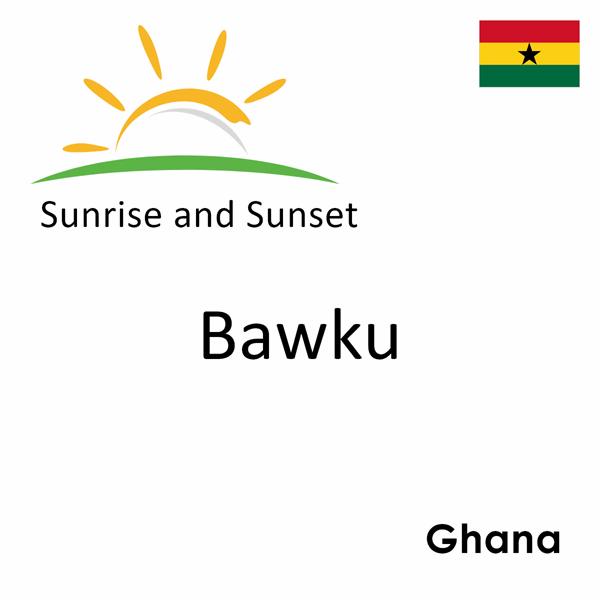 Sunrise and sunset times for Bawku, Ghana