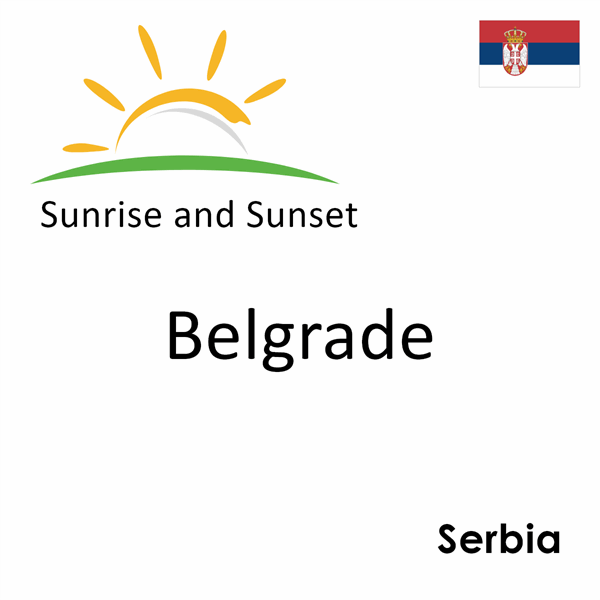 Sunrise and sunset times for Belgrade, Serbia