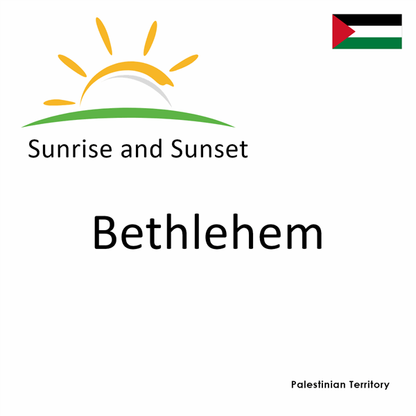 Sunrise and sunset times for Bethlehem, Palestinian Territory