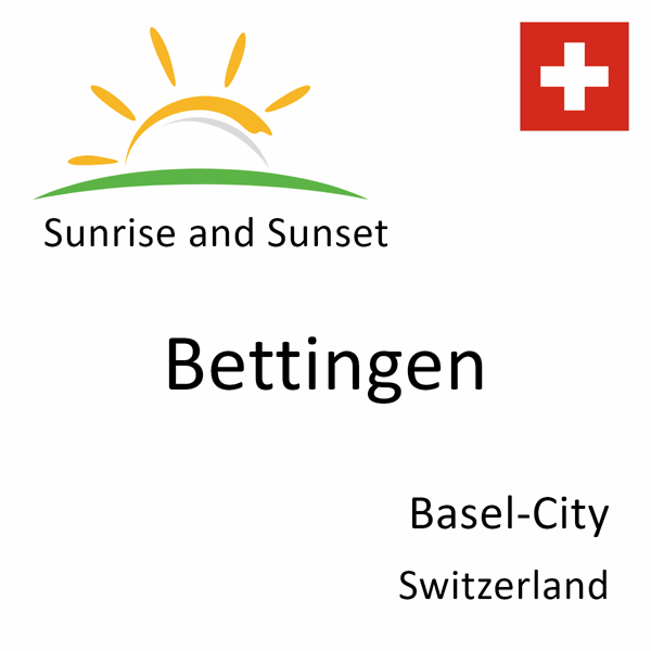 Sunrise and sunset times for Bettingen, Basel-City, Switzerland