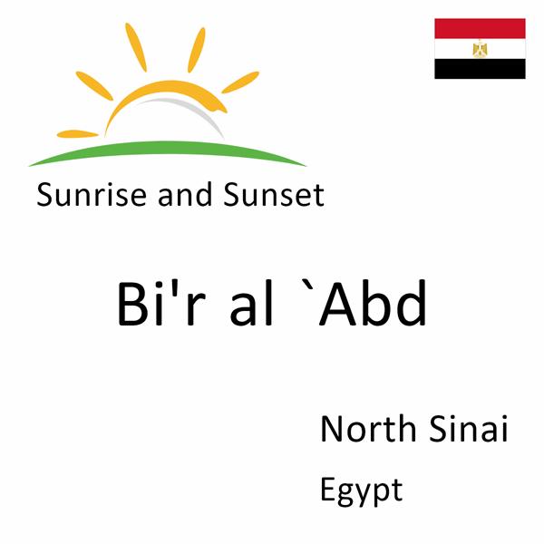 Sunrise and sunset times for Bi'r al `Abd, North Sinai, Egypt
