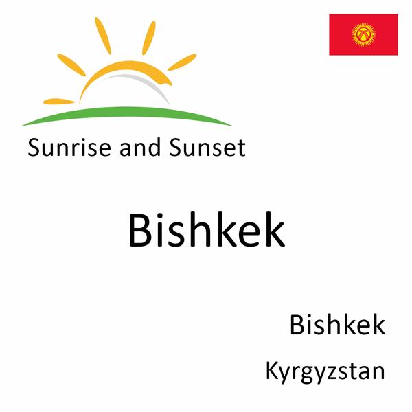 Sunrise and sunset times for Bishkek, Bishkek, Kyrgyzstan