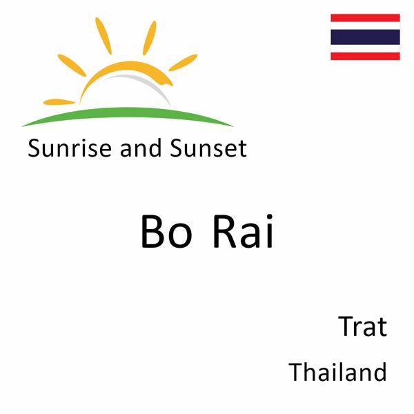 Sunrise and sunset times for Bo Rai, Trat, Thailand